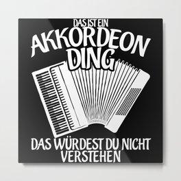 Accordion - Funny Joke Saying Metal Print