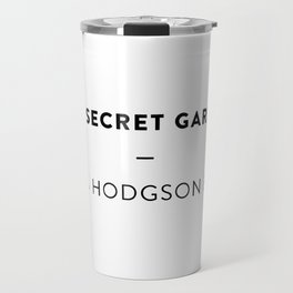 The Secret Garden  —  Frances Hodgson Burnett Travel Mug