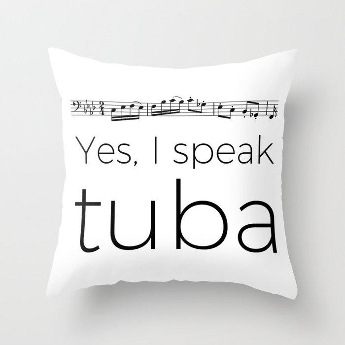 I speak tuba Throw Pillow