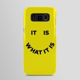 It Is What It Is Android Case