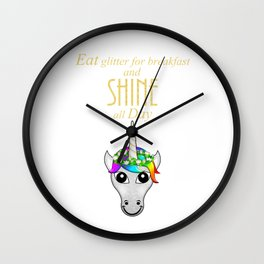 Eat Glitter for breakfast and SHINE all Day Wall Clock