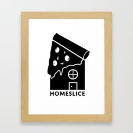 Homeslice Framed Art Print