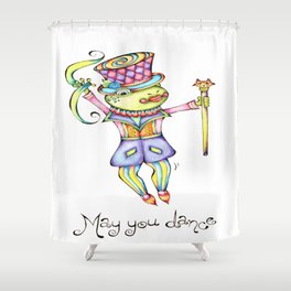 May You Dance Shower Curtain