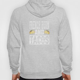 French Horn and Tacos Funny Taco Distressed Hoody