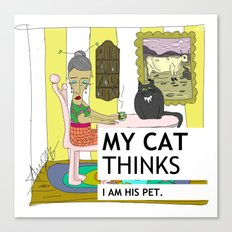My cat thinks I am his pet Canvas Print