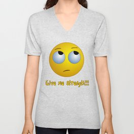 Give me strength!!! emoji T-shirt Unisex V-Neck