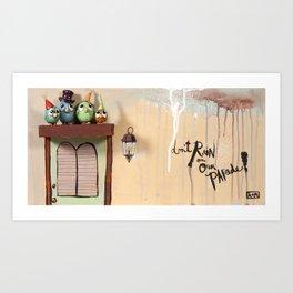 Don't Rain Art Print
