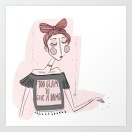 Too Glam To Give a Damn Art Print