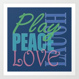 Peace Love Play Laugh Graphic, blue Art Print