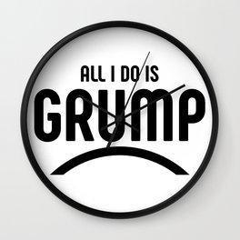 All I do is grump Wall Clock