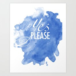 Yes Please! Watercolor Art Art Print