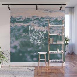 He makes beauty Wall Mural