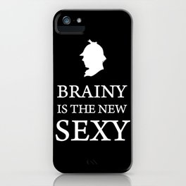 Brainy is The New Sexy Sherlock Holmes Quote iPhone Case
