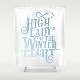 High Lady Winter Court Shower Curtain
