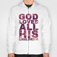 GOD LOVES ALL HIS CHILDREN (Acts 10:34-35) Hoody