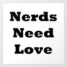 Nerds Need Love Art Print