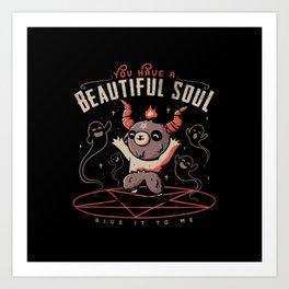 You Have a Beautiful Soul Art Print