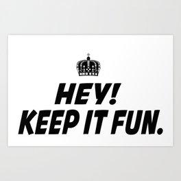 Kep It Fun Art Print