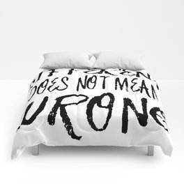 Different Does Not Mean Wrong Comforters