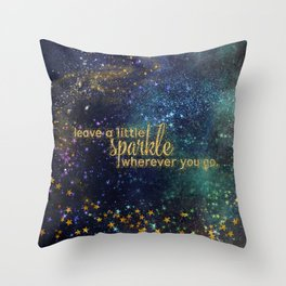 Leave a little sparkle wherever you go - gold glitter Typography on dark space background Throw Pillow