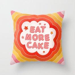 EAT MORE CAKE Throw Pillow