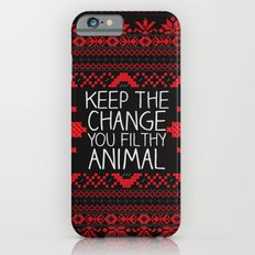 Keep The Change, You Filthy Animal! Slim Case iPhone 6