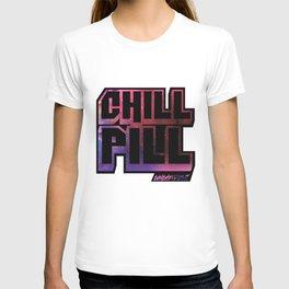 CHILL PILL 2 T-shirt