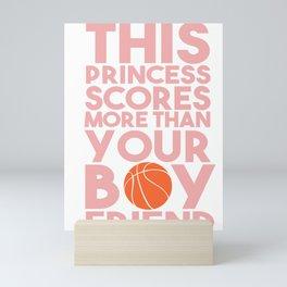 This Princess Scores More Than Your Boyfriend Basketball Mini Art Print