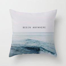 Begin Anywhere Throw Pillow
