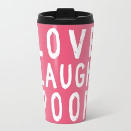 Love Laugh Poop Travel Mug