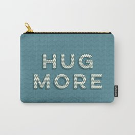 Hug More Carry-All Pouch