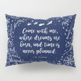 Where dreams are born Pillow Sham