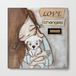 Love Changes Everything by Diane Duda Metal Print