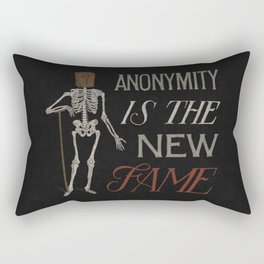 Anonymity Is The New Fame Rectangular Pillow
