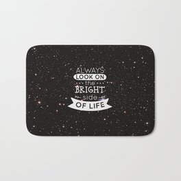 Always look on the... Life Inspirational Quote Bath Mat