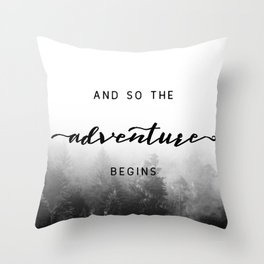 And So The Adventure Begins - New Day Throw Pillow