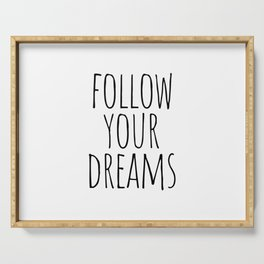 Follow your dreams Serving Tray