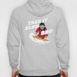 Take it Slow Bro - Funny Snowboarding Sloth Hoody