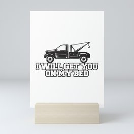 I Will Get You On My Bed Gift Mini Art Print