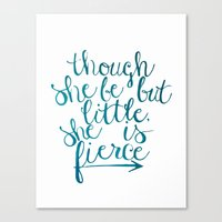 though she be but little Canvas Prints featuring though she be but little, she is fierce by Because (I Think) I Can Designs