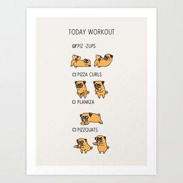 Today  Workout with the pug Art Print