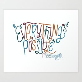 Everything's Possible Art Print
