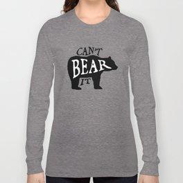 Can't Bear It Long Sleeve T-shirt
