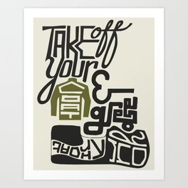 Take Off Your Coat and Grease Your Throat Art Print