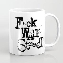 F*ck Wall Street Coffee Mug