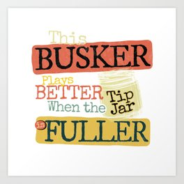 Busker Tips Jar Change Design Art Print