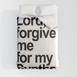 Lord forgive me for my synths. Dj gift. Retro electronic techno house music Comforters