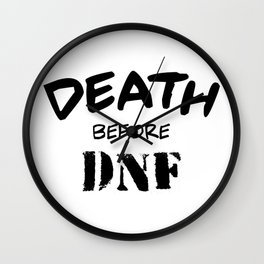 Death Before DNF Wall Clock