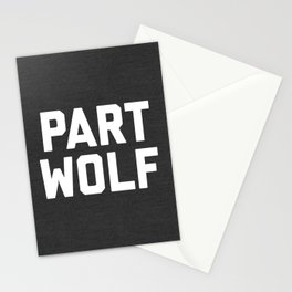 Part Wolf Funny Quote Stationery Cards