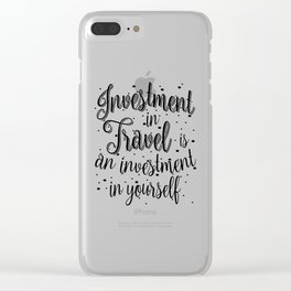 Investment in Travel is an Investment in Yourself Gift Clear iPhone Case